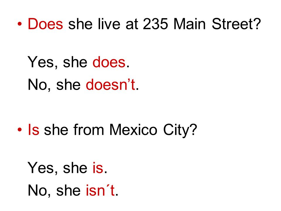 Does she live at 235 Main Street? Yes, she does. No, she doesnt. Is she from Mexico City? Yes, she is. No, she isn´t.