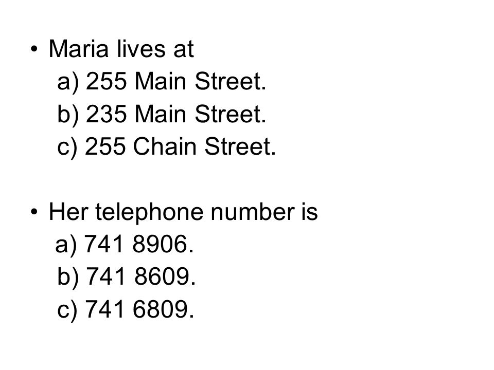 Maria lives at a) 255 Main Street. b) 235 Main Street.