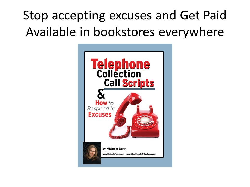 Stop accepting excuses and Get Paid Available in bookstores everywhere