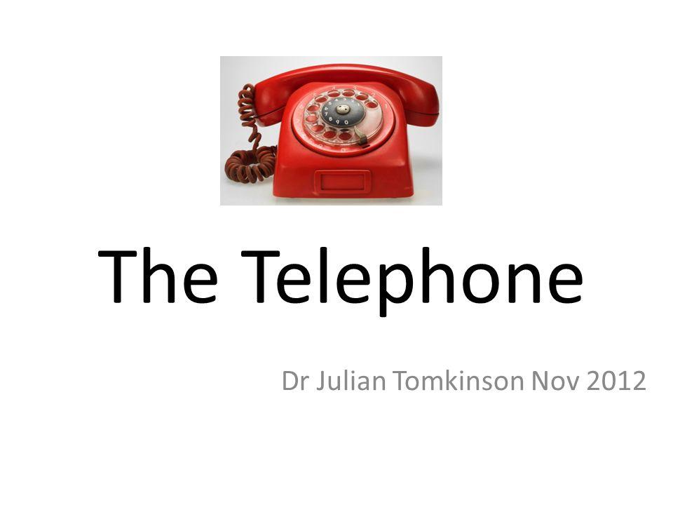 The Telephone Dr Julian Tomkinson Nov 2012