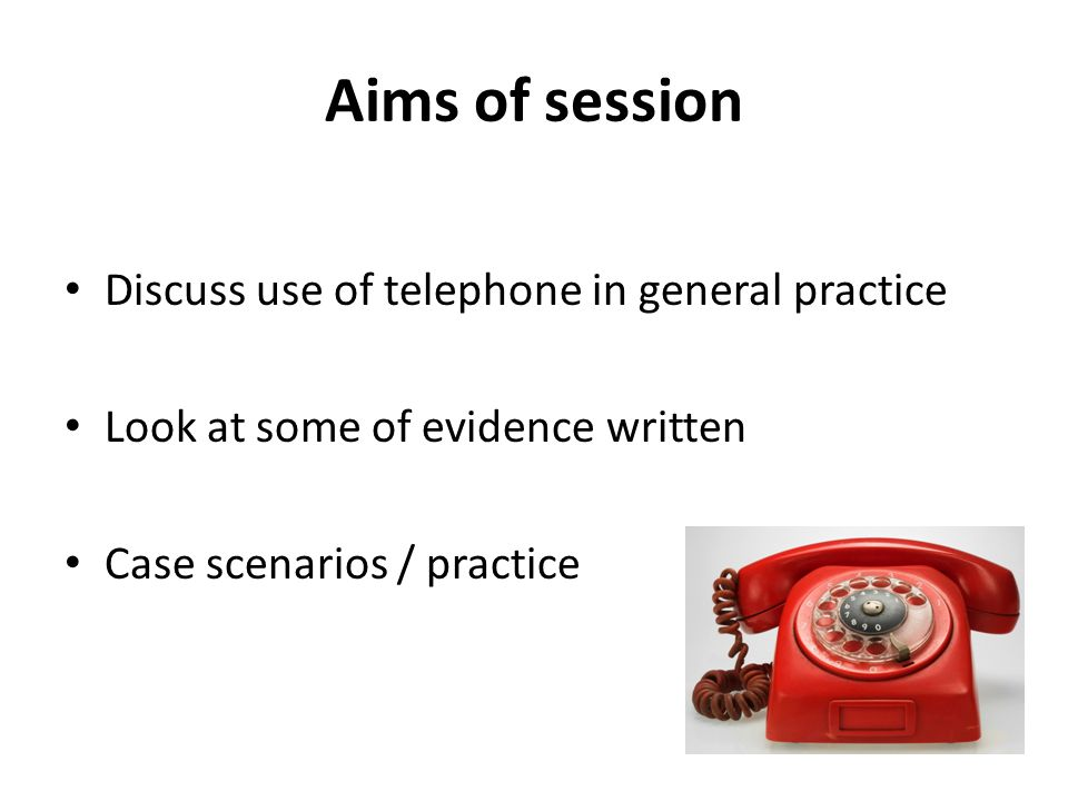 Curriculum 2.01 The GP Consultation in Practice Recognising how consultations conducted via remote media (telephone and email) differ from face-to-face consultations, and demonstrating skills that can compensate for these differences