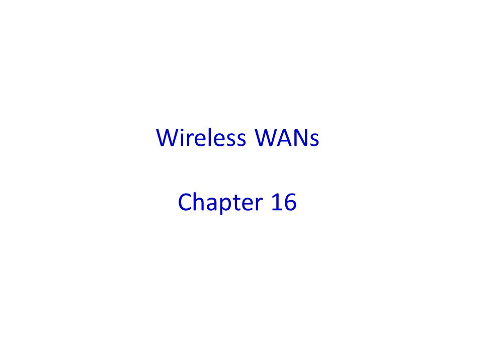 Wireless WANs Chapter 16