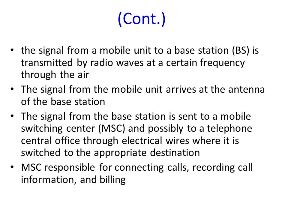 the signal from a mobile unit to a base station (BS) is transmitted by radio waves at a certain frequency through the air The signal from the mobile u