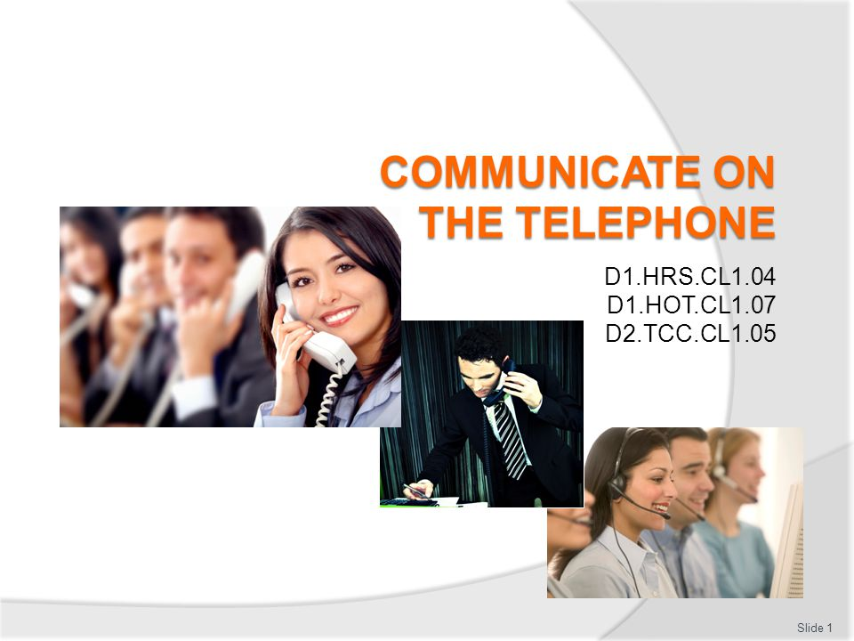 Communicate on the telephone This Unit comprises two Elements: 1.