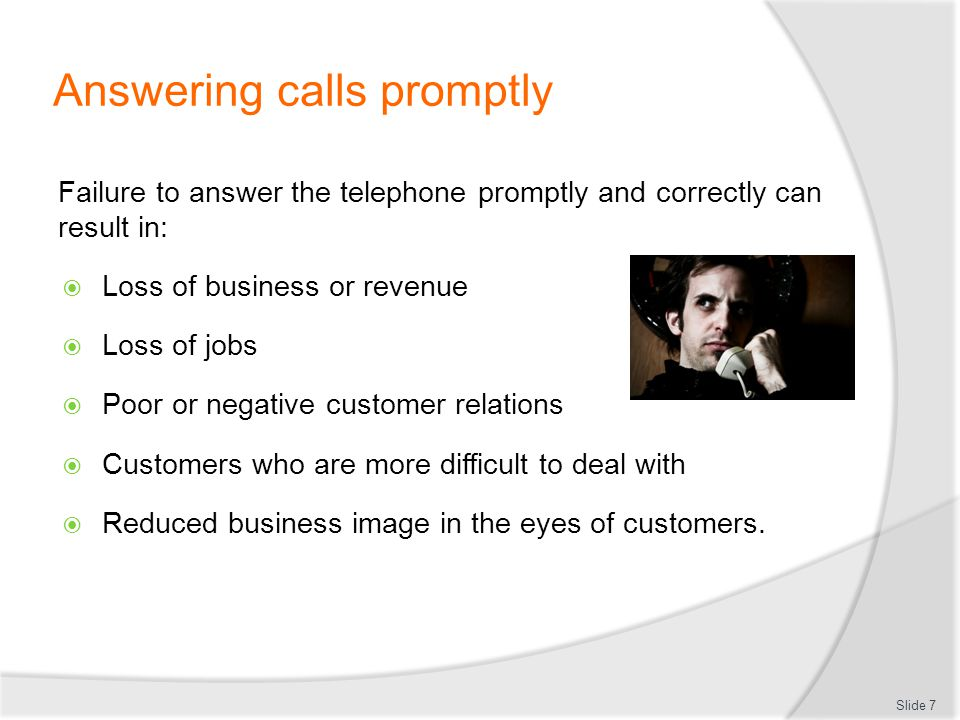 Repeating call details It may be necessary to repeat call details to the caller to confirm or clarify the purpose of the call from the callers perspective.