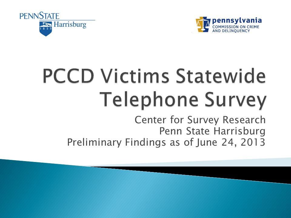 Center for Survey Research Penn State Harrisburg Preliminary Findings as of June 24, 2013