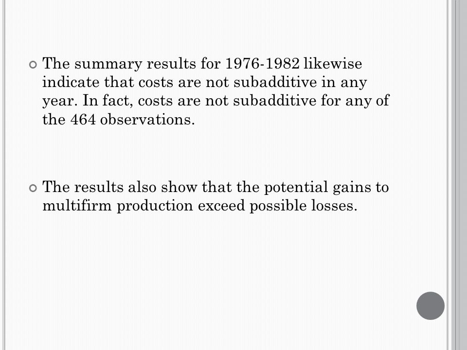The summary results for 1976-1982 likewise indicate that costs are not subadditive in any year.