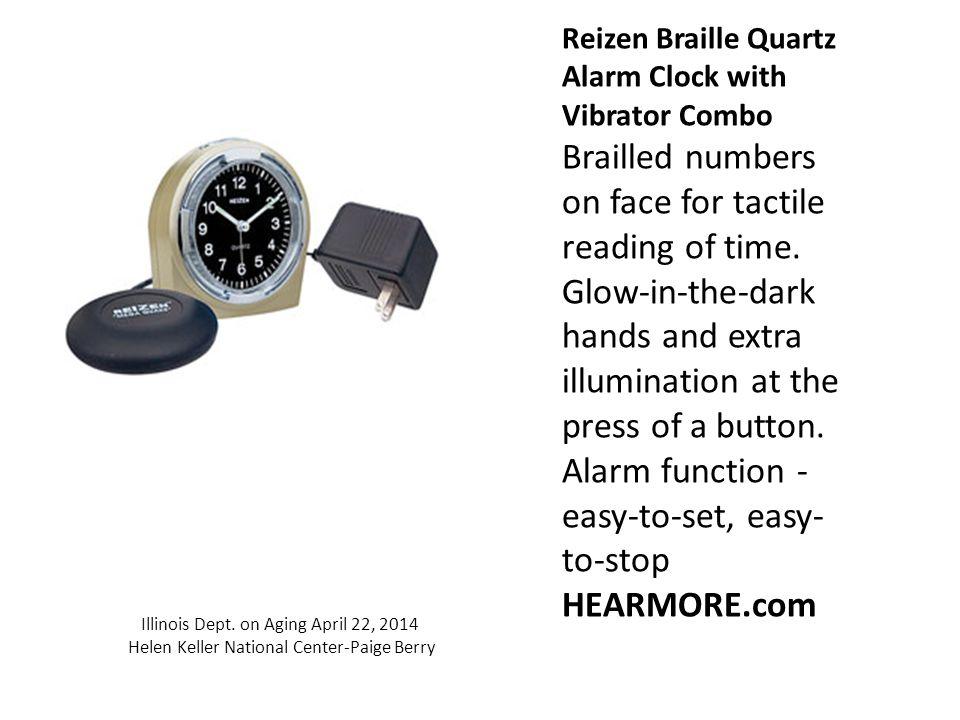 Alarm Clock-Vibrating Bed 22 Illinois Dept. on Aging April 22, 2014 Helen Keller National Center-Paige Berry