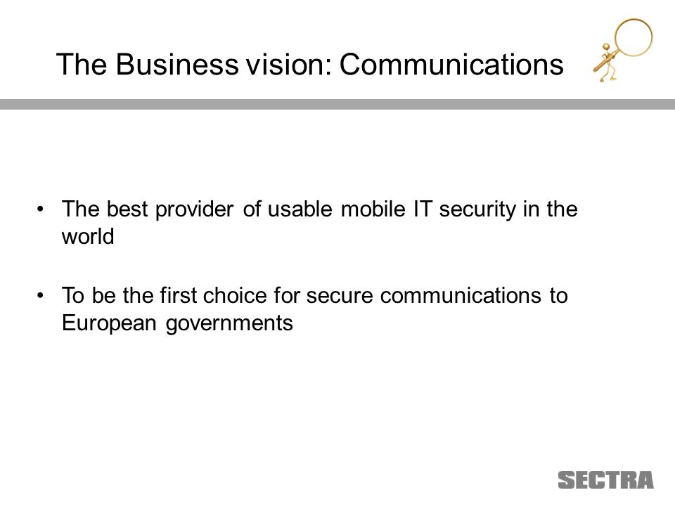 Heading 1 Arial, 32 pt Heading 2 Arial, 20 pt Subheading Arial, 18 pt Text Arial, 24-16 pt The Business vision: Communications The best provider of usable mobile IT security in the world To be the first choice for secure communications to European governments