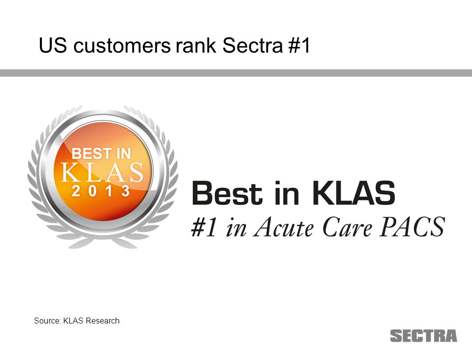 Heading 1 Arial, 32 pt Heading 2 Arial, 20 pt Subheading Arial, 18 pt Text Arial, 24-16 pt US customers rank Sectra #1 Source: KLAS Research
