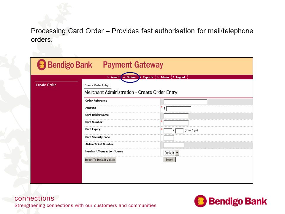 Processing Card Order – Provides fast authorisation for mail/telephone orders.