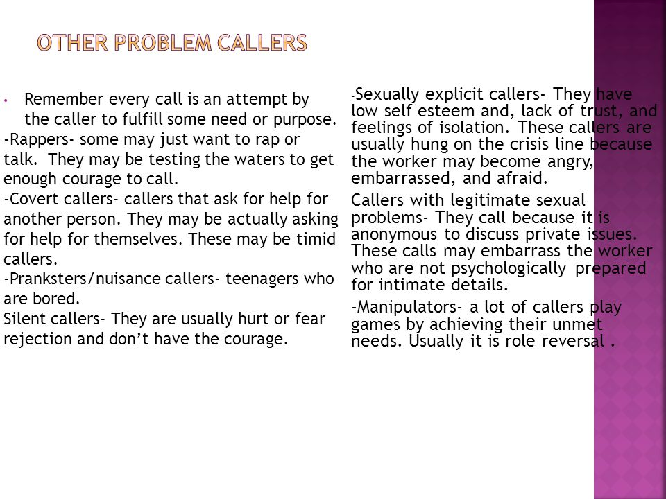 Remember every call is an attempt by the caller to fulfill some need or purpose.