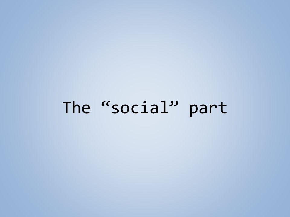 The social part