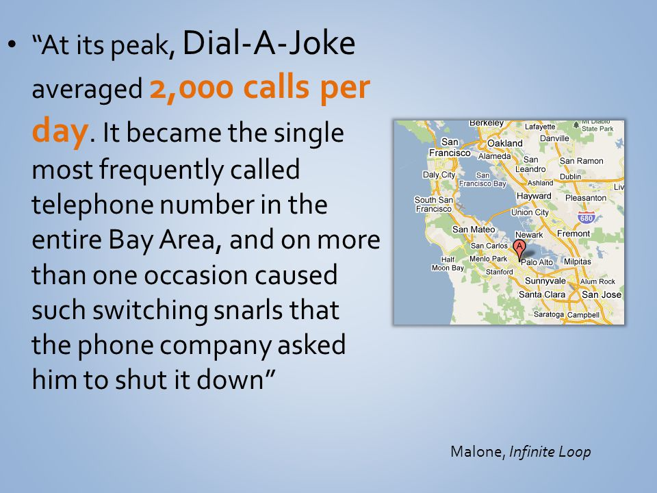 At its peak, Dial-A-Joke averaged 2,000 calls per day. It became the single most frequently called telephone number in the entire Bay Area, and on mor