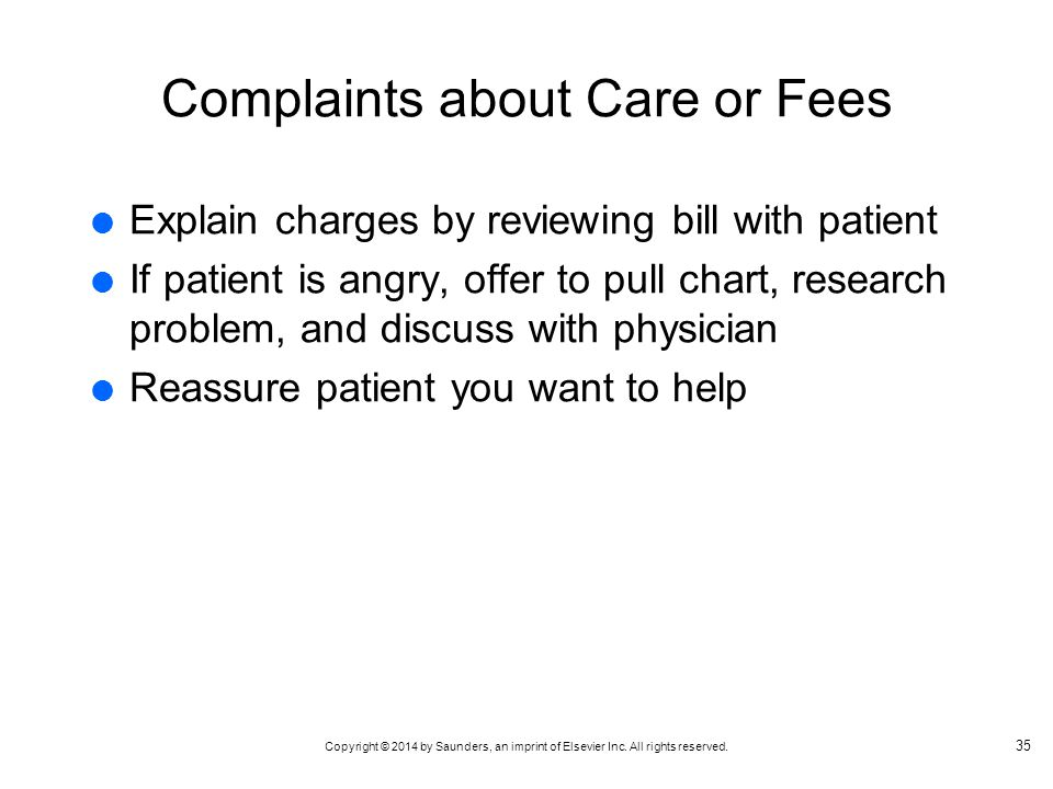 Copyright © 2014 by Saunders, an imprint of Elsevier Inc. All rights reserved. Complaints about Care or Fees Explain charges by reviewing bill with pa
