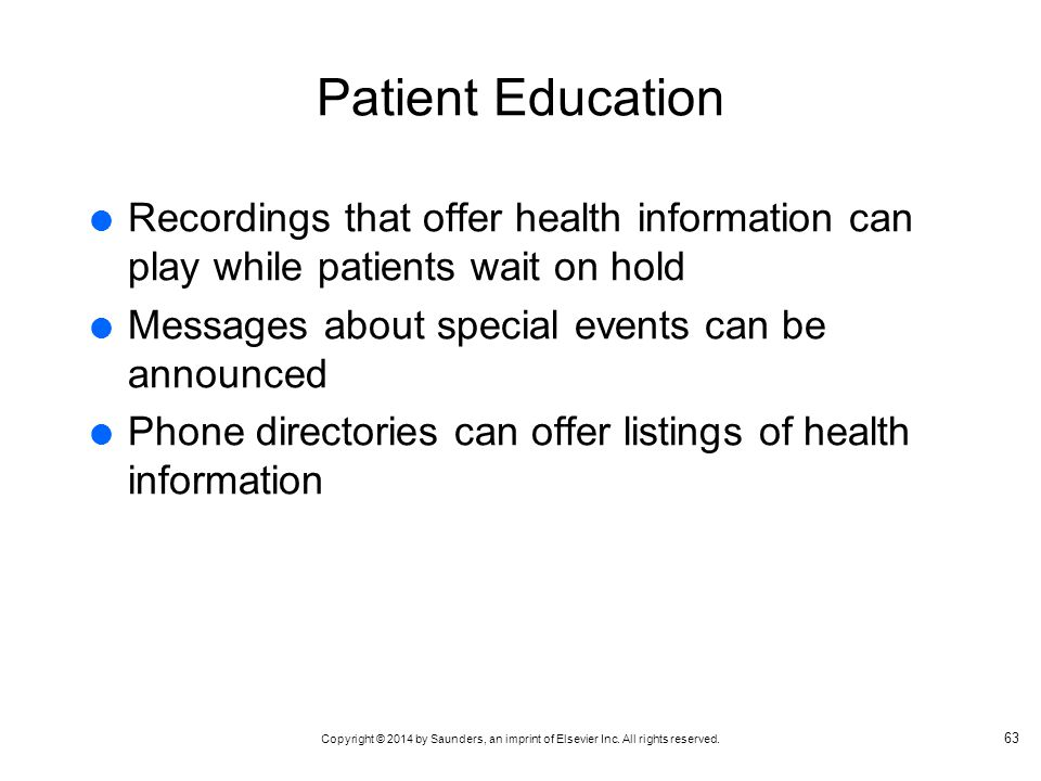 Copyright © 2014 by Saunders, an imprint of Elsevier Inc. All rights reserved. Patient Education Recordings that offer health information can play whi