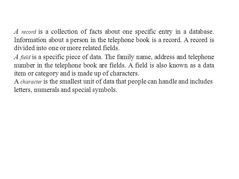 1.Copy and complete the following sentences. Ais an organised collection of data.