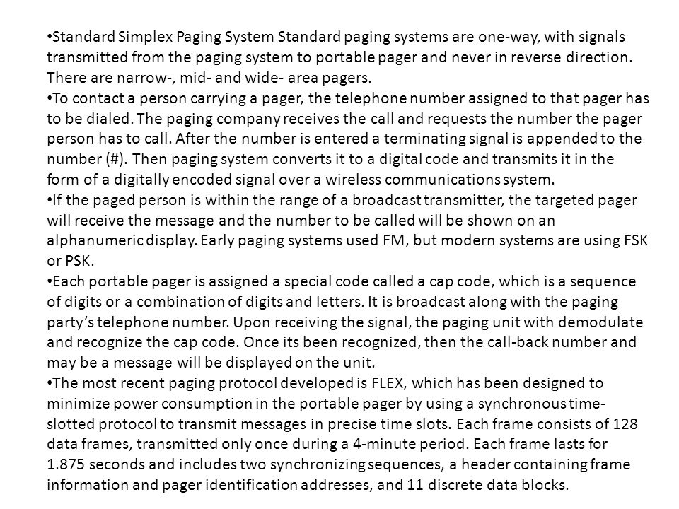 Standard Simplex Paging System Standard paging systems are one-way, with signals transmitted from the paging system to portable pager and never in rev