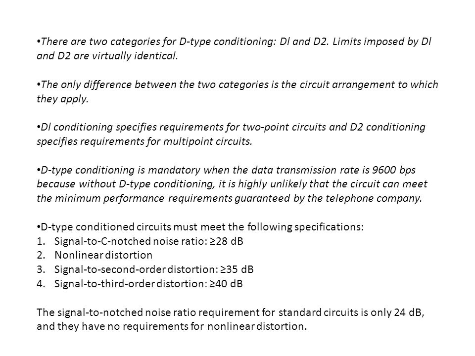 There are two categories for D-type conditioning: Dl and D2.