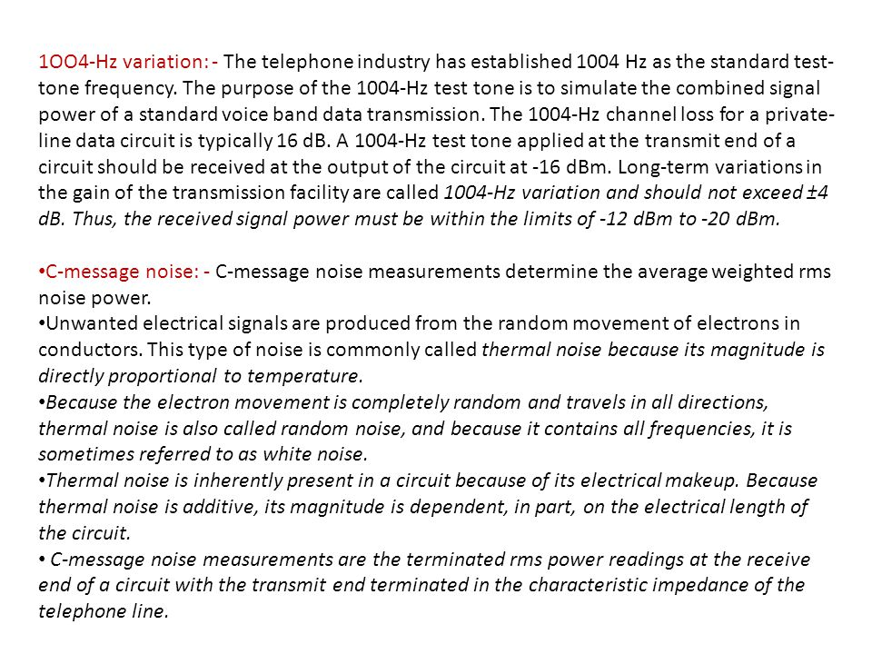 1OO4-Hz variation: - The telephone industry has established 1004 Hz as the standard test- tone frequency. The purpose of the 1004-Hz test tone is to s