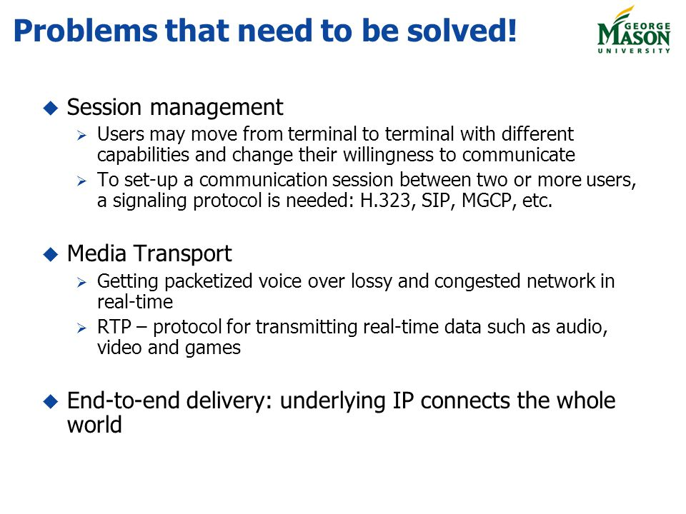 Problems that need to be solved! Session management Users may move from terminal to terminal with different capabilities and change their willingness