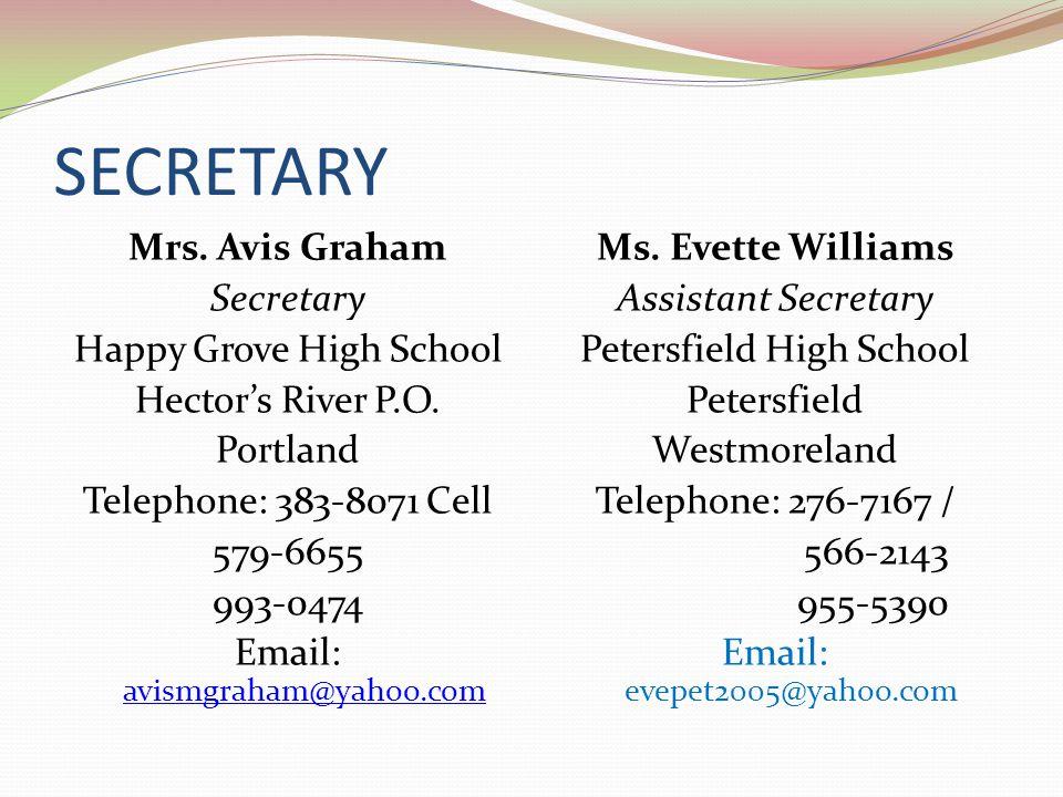 SECRETARY Mrs. Avis Graham Secretary Happy Grove High School Hectors River P.O. Portland Telephone: 383-8071 Cell 579-6655 993-0474 Email: avismgraham