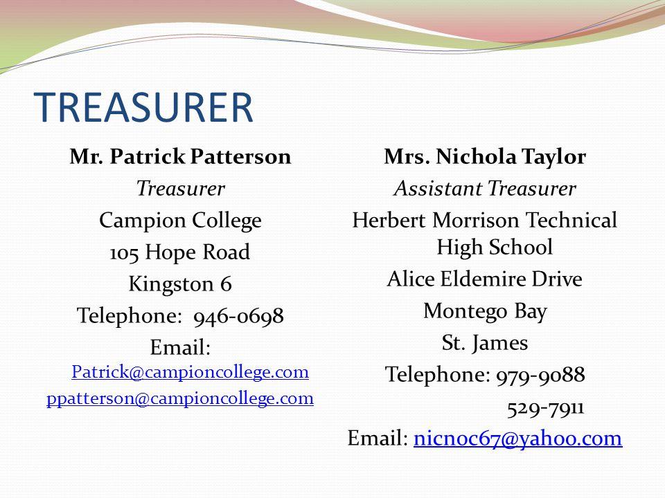 TREASURER Mr. Patrick Patterson Treasurer Campion College 105 Hope Road Kingston 6 Telephone: 946-0698 Email: Patrick@campioncollege.com Patrick@campi