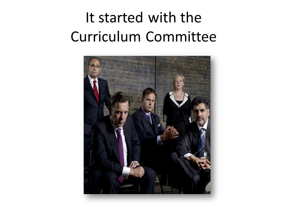 It started with the Curriculum Committee