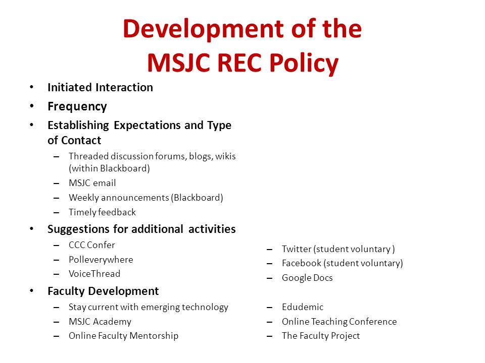 Development of the MSJC REC Policy Initiated Interaction Frequency Establishing Expectations and Type of Contact – Threaded discussion forums, blogs,