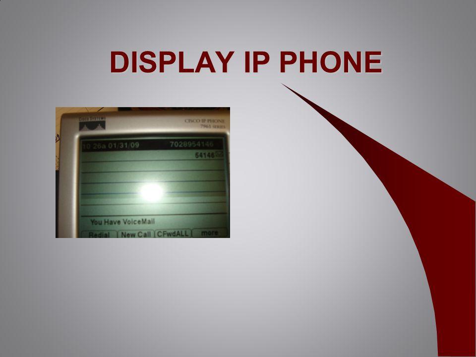 DISPLAY IP PHONE