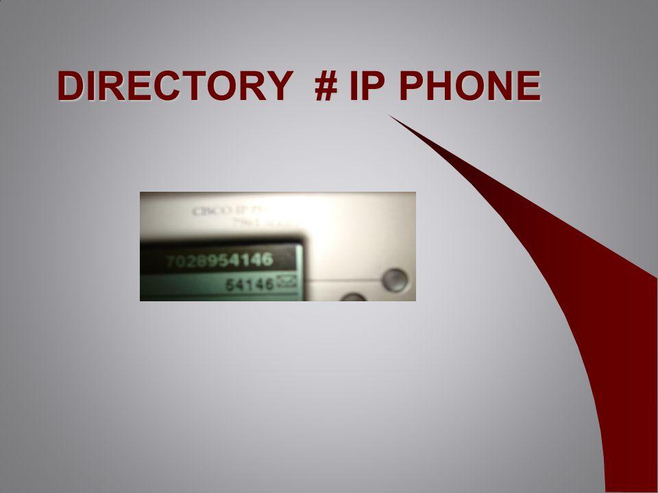 DIRECTORY # IP PHONE