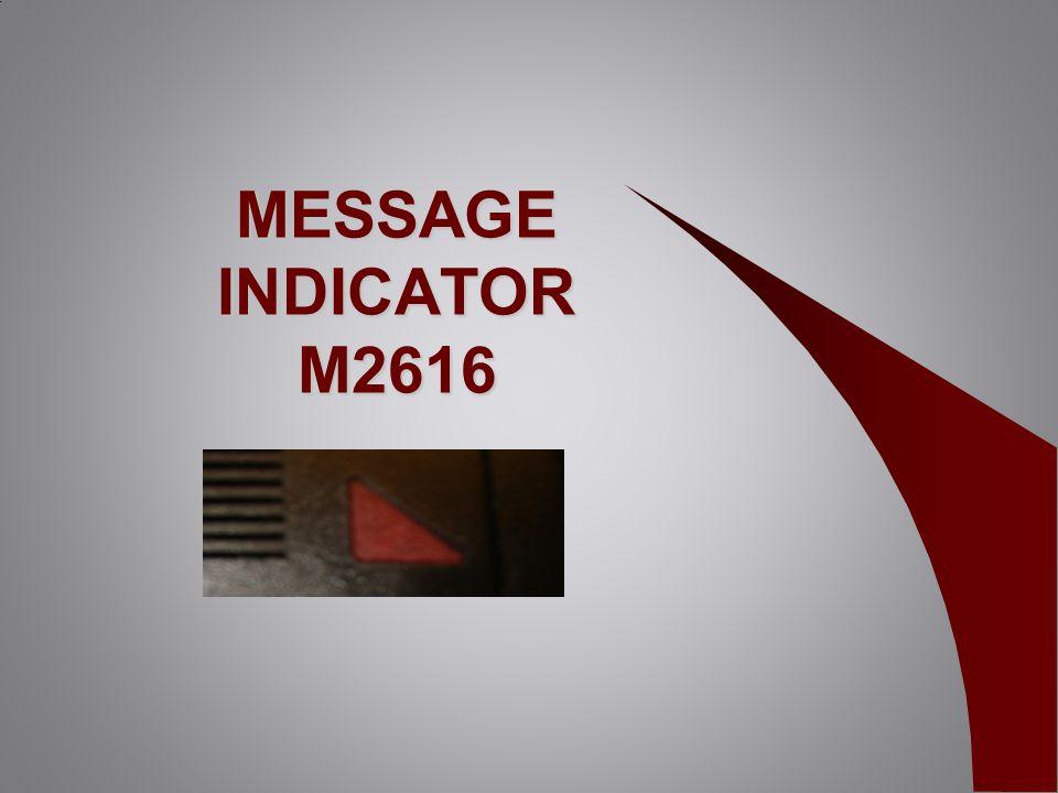 MESSAGE INDICATOR M2616