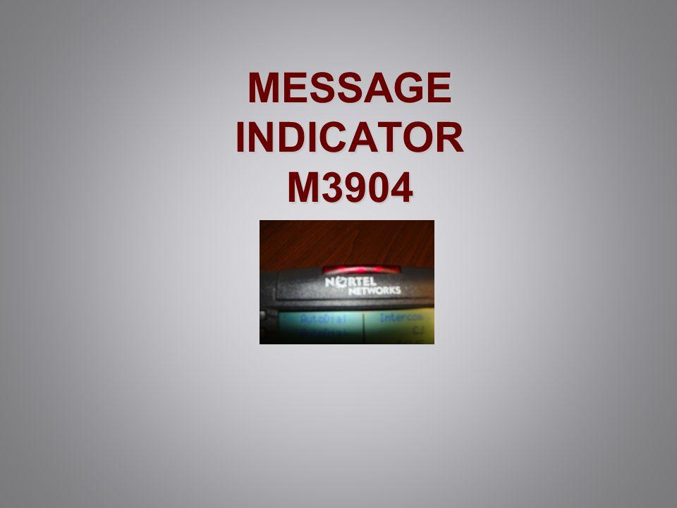 MESSAGE INDICATOR M3904