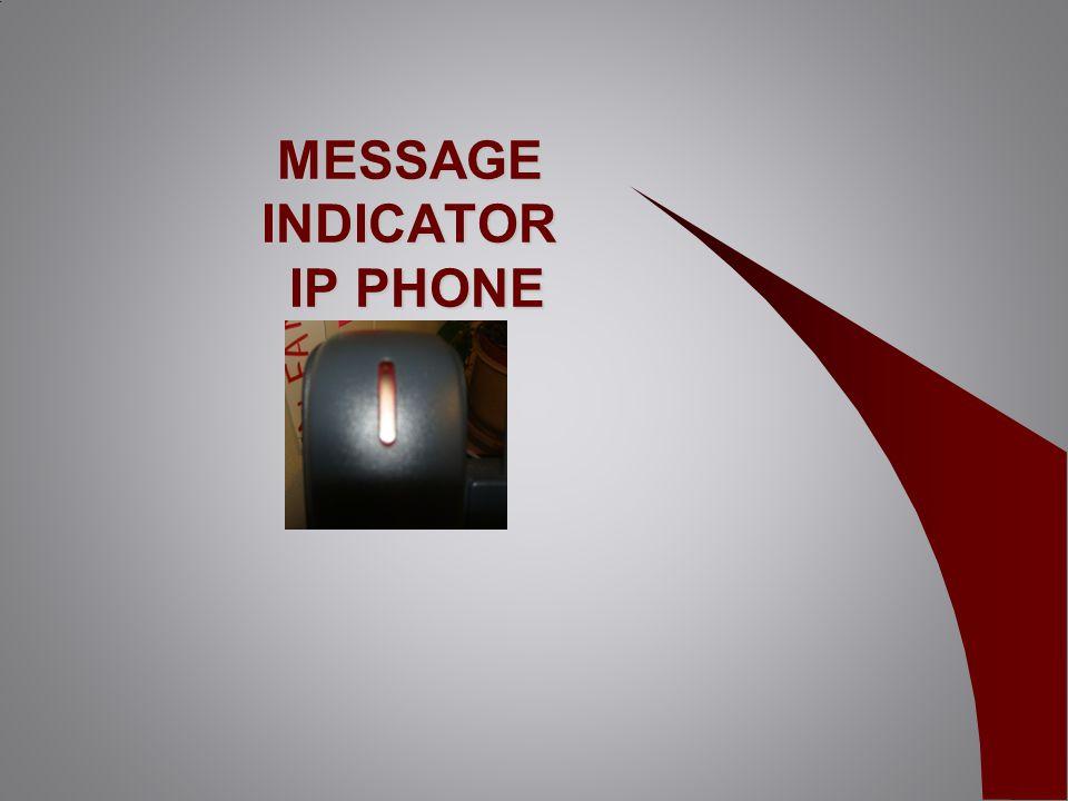 MESSAGE INDICATOR IP PHONE
