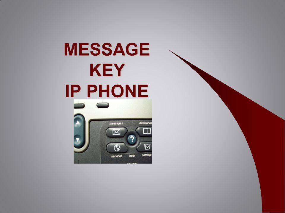 MESSAGE KEY IP PHONE