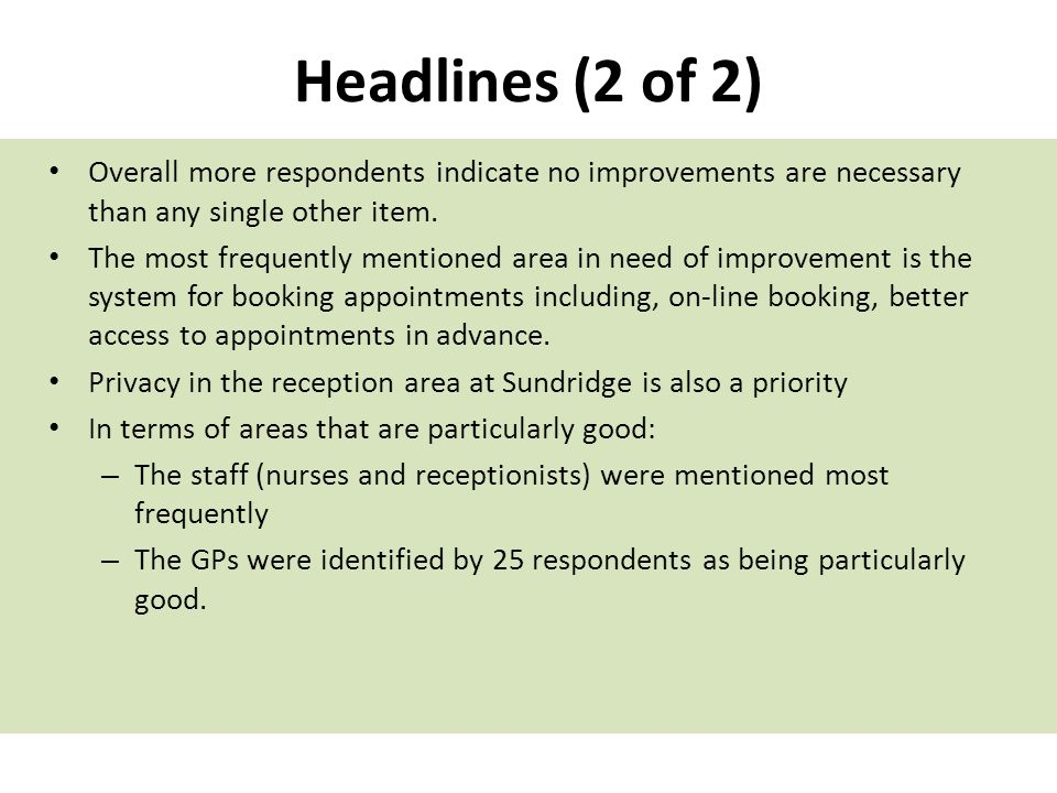 Headlines (2 of 2) Overall more respondents indicate no improvements are necessary than any single other item. The most frequently mentioned area in n