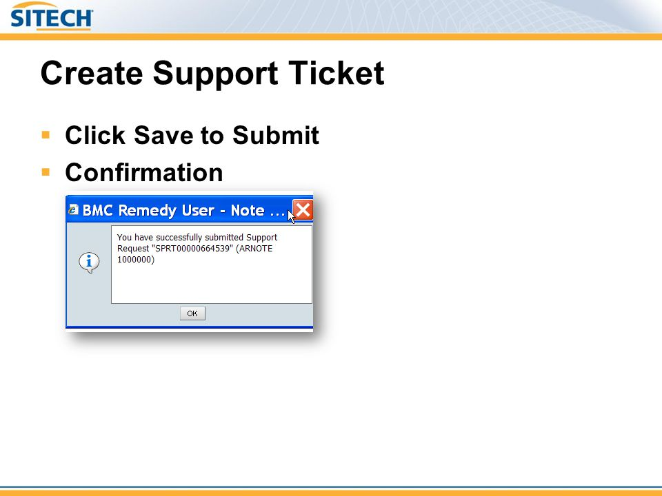 Create Support Ticket Click Save to Submit Confirmation