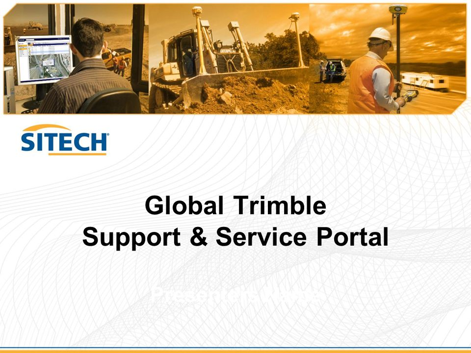 Global Trimble Support & Service Portal Presenters Name