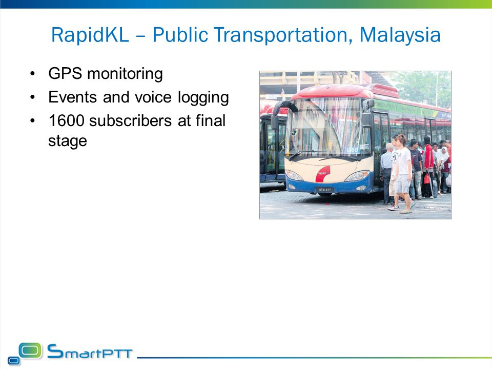RapidKL – Public Transportation, Malaysia GPS monitoring Events and voice logging 1600 subscribers at final stage