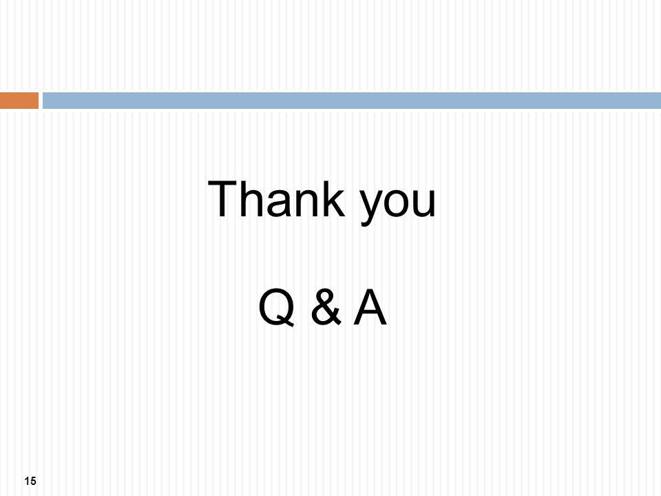 15 Thank you Q & A