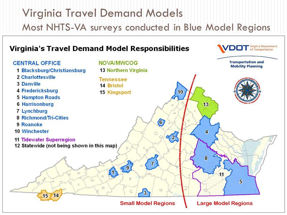 Virginia Travel Demand Models Most NHTS-VA surveys conducted in Blue Model Regions