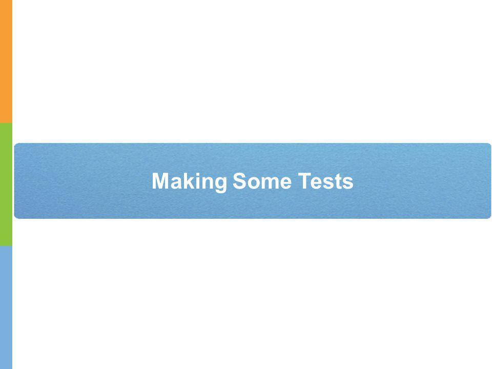 Making Some Tests