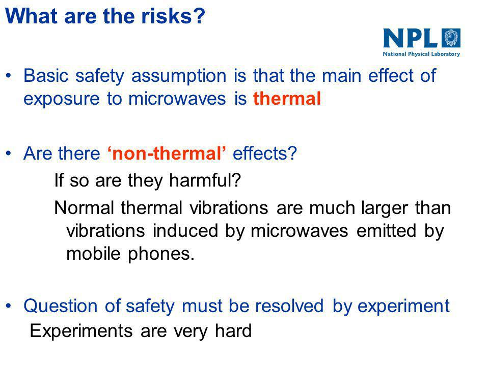 SAR and Safety Health Protection Agency Based on ICNIRP guidelines http://www.icnirp.de/documents/emfgdl.pdf International Commission on Non-Ionising Radiation Protection determines what we believe is safe How do they do that.
