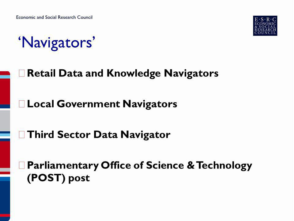 Navigators Retail Data and Knowledge Navigators Local Government Navigators Third Sector Data Navigator Parliamentary Office of Science & Technology (