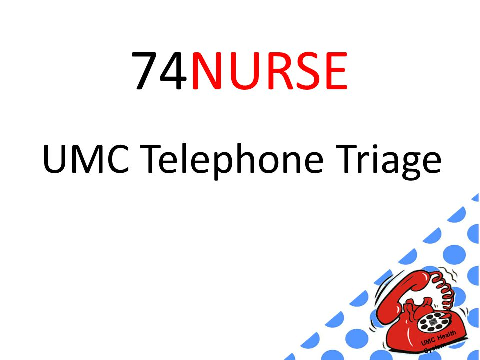 UMC Health System 74NURSE UMC Telephone Triage