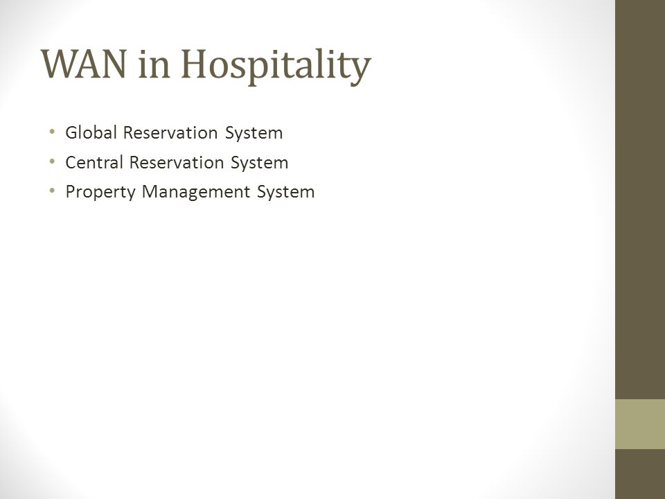 WAN in Hospitality Global Reservation System Central Reservation System Property Management System