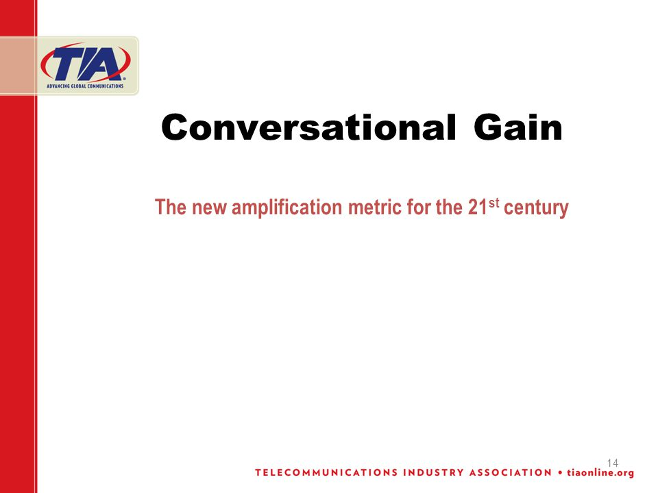 14 Conversational Gain The new amplification metric for the 21 st century