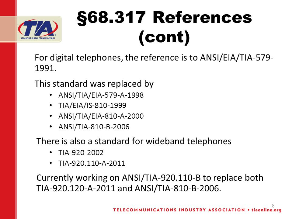 §68.317 References (cont) For digital telephones, the reference is to ANSI/EIA/TIA-579- 1991.
