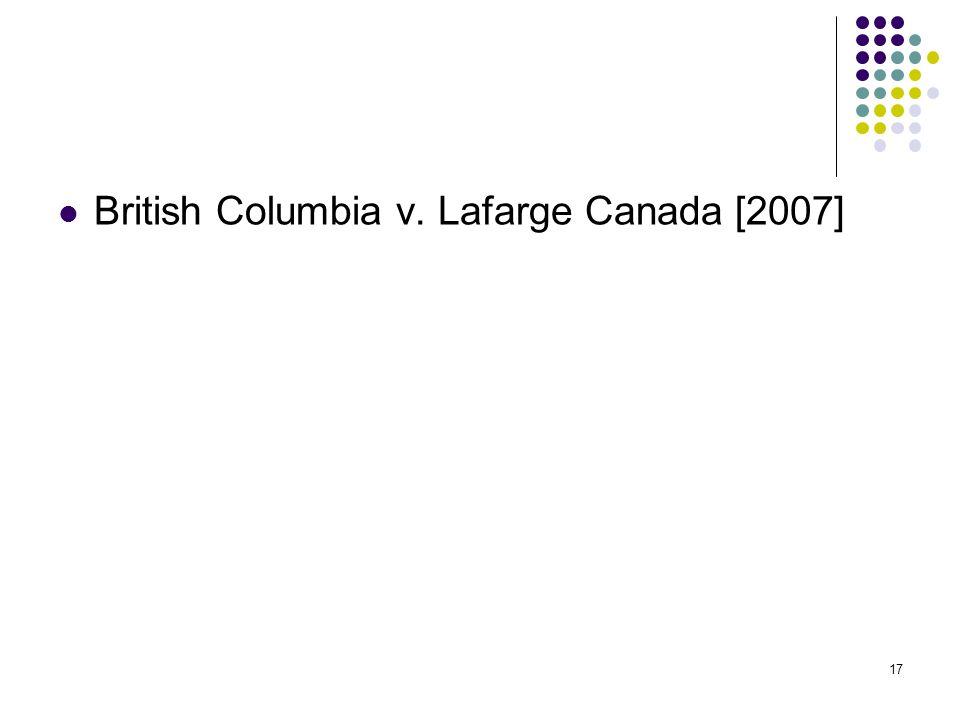 17 British Columbia v. Lafarge Canada [2007]