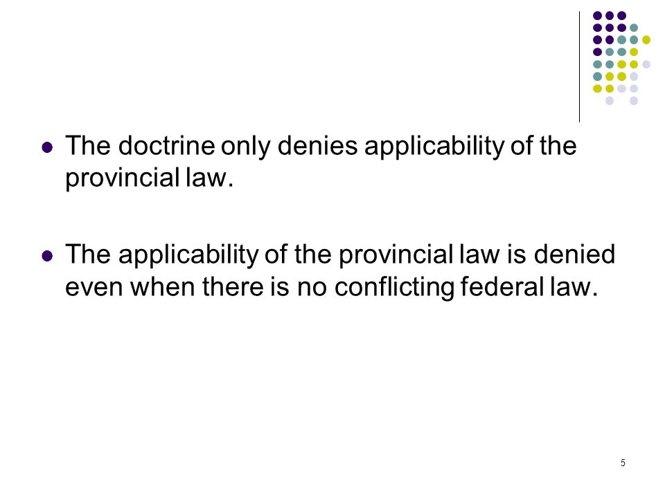 6 Asymmetrical application of the doctrine Theoretically speaking, inter-jurisdictional immunity doctrine could be used to give immunity to provincial undertaking from federal law.